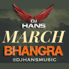 March Bhangra Mashup song download by DJ Hans