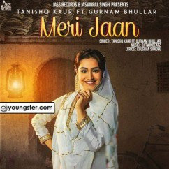 Meri Jaan song download by Tanishq Kaur,Gurnam Bhullar