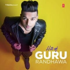 Ban Ja Rani Hits song download by Guru Randhawa
