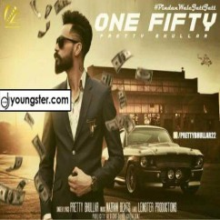 One Fifty song download by Pretty Bhullar,Nawab