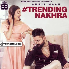 Trending Nakhra song download by Amrit Maan