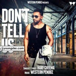 Dont Tell Us song download by Harf Cheema
