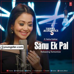 Sanu Ek Pal Acoustics song download by Neha Kakkar