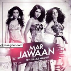 Mar Jawaan (Psy Trance Mashup) song download by Dj Nyk