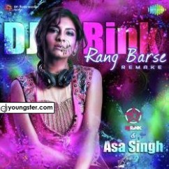 Rang Barse Remake song download by Asa Singh,Dj Rink