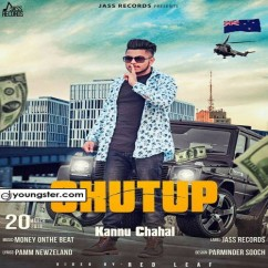 Shut Up song download by Kannu Chahal
