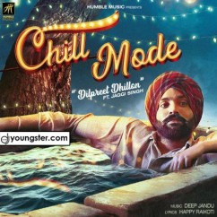 Chill Mode song download by Dilpreet Dhillon