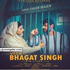 Veer Bhagat Singh song download by Anmol Gagan Maan