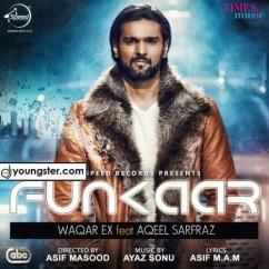 Funkaar song download by Waqar Ex,Aqeel Sarfraz