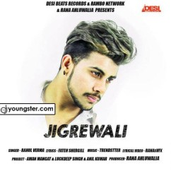Jigrewali song download by Rahul Verma
