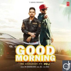 Good Morning song download by R S Chauhan,Ikka