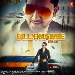 Billionairre song download by B Sinngh