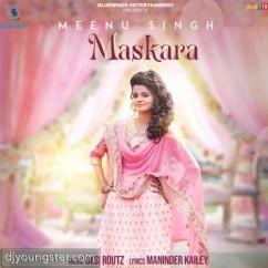 Maskara song download by Meenu Singh