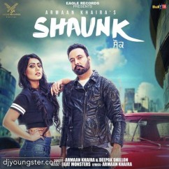Shaunk song download by Armaan Khaira