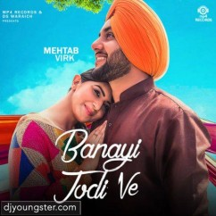 Banayi Jodi Ve song download by Mehtab Virk