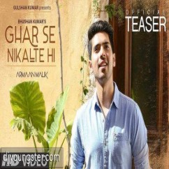 Ghar Se Nikalte Hi song download by Armaan Malik