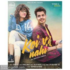 Koi Vi Nahi song download by Shirley Setia