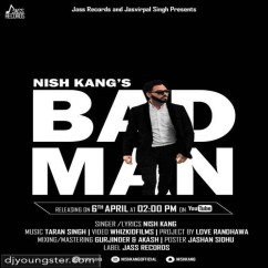 Bad Man song download by Nish Kang