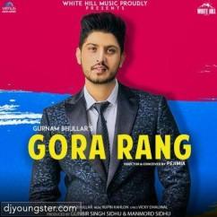 Gora Rang song download by Gurnam Bhullar