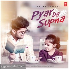 Pyar Da Supna song download by Rajat Sahani