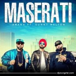 Maserati song download by Amana,Sunny Malton