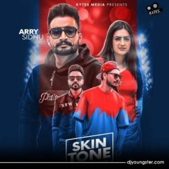 Skin Tone song download by Arry Sidhu,Gurlez Akhtar