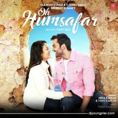 Oh Humsafar song download by Neha Kakkar