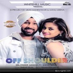 Off Shoulder song download by Daljinder Sangha