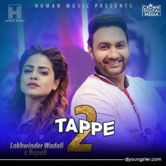 Tappe 2 song download by Lakhwinder Wadali,Rupali