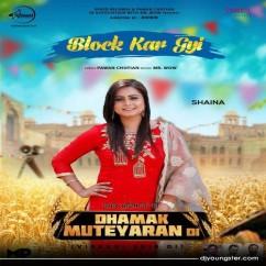 Block Kar Gyi song download by Shaina