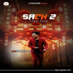 Sach 2 song download by Kamal Khan
