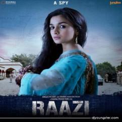 Raazi song download by Arijit Singh