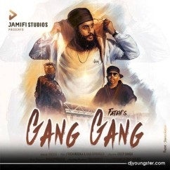 Gang Gang song download by Fateh