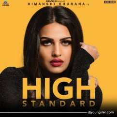 High Standard song download by Himanshi Khurana