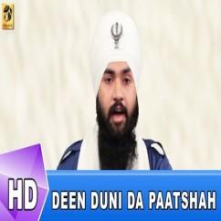 Deen Duni Da Paatshah song download by Bhai Gurvinder Singh