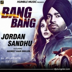 Bang Bang song download by Jordan Sandhu