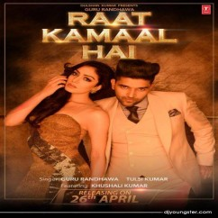 Raat Kamaal Hai song download by Guru Randhawa
