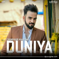 Duniya song download by Chamkaur Khattra