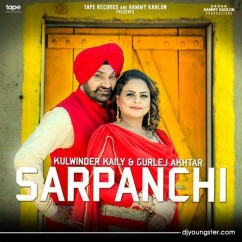Sarpanchi song download by Kulwinder Kaily,Gurlej Akhtar
