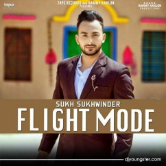 Flight Mode song download by Sukh Sukhwinder