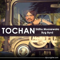 Tochan song download by Sidhu Moosewala