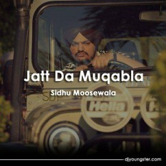 Jatt Da Muqabla song download by Sidhu Moosewala