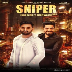 Sniper song download by Ekam Bawa