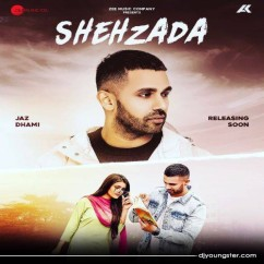 Shehzada song download by Jaz Dhami