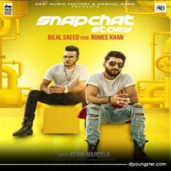 Snapchat Story song download by Bilal Saeed