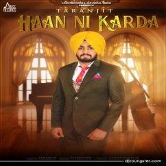 Haan Ni Karda song download by Taranjit