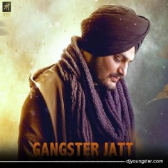 Gangster Jatt song download by Sidhu Moosewala