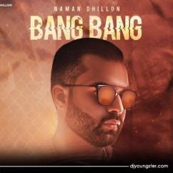 Bang Bang song download by Naman Dhillon