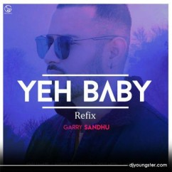 Yeah Baby Refix song download by Garry Sandhu