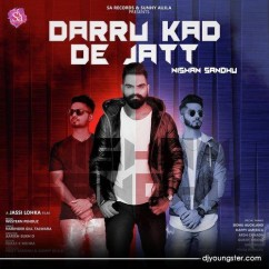 Daaru Kad De Jatt song download by Nishan Sandhu